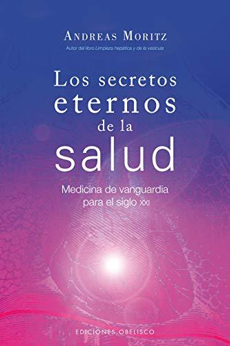 Los secretos eternos de la salud: medicina de vanguardia...