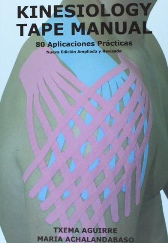 Kinesiology Tape Manual. 80 Aplicaciones Prácticas