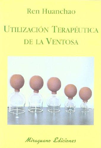 Utilización Terapéutica de la Ventosa (Medicinas Blandas)