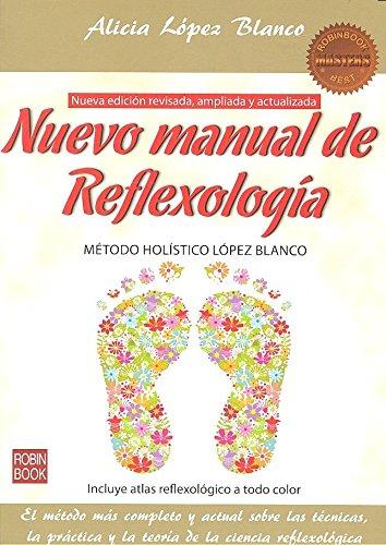 Nuevo manual de Reflexología: Metodo Holistico Lopez Blanco...